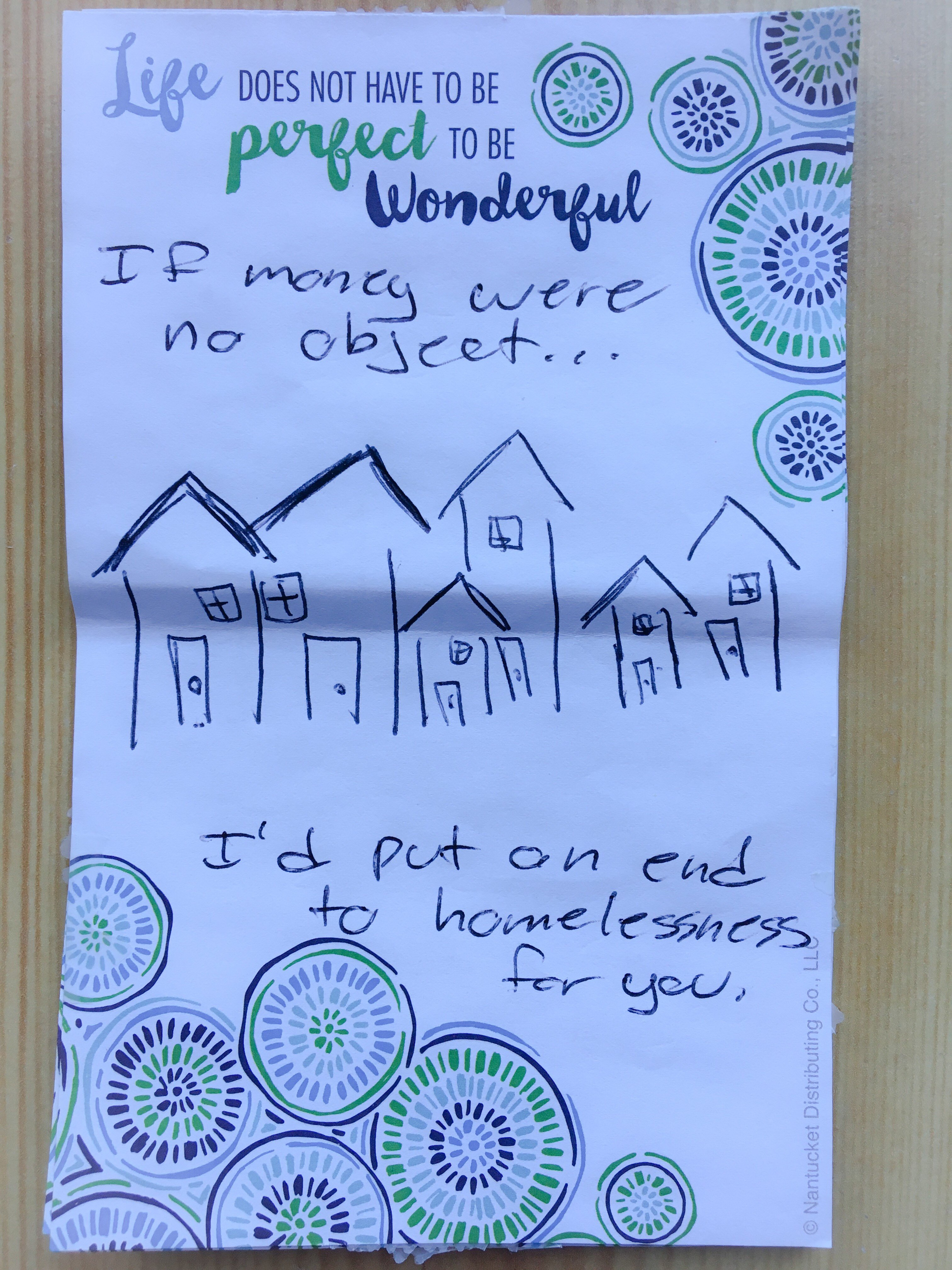 If money were no object, I'd put an end to homelessness for you.