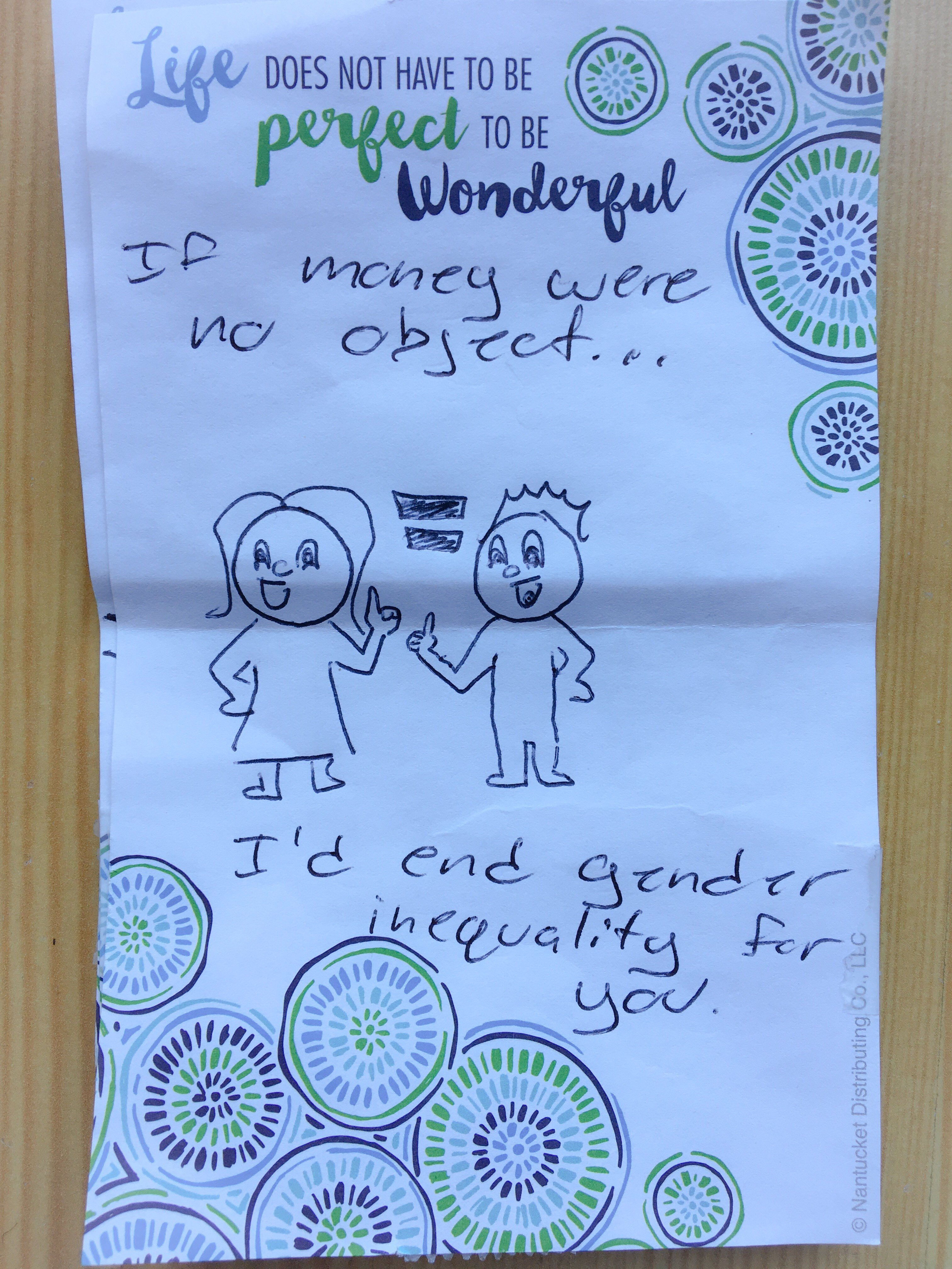 If money were no object, I'd end gender inequality for you.